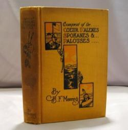 Conquest of the Coeur D'Alenes, Spokans & Palouses. The Expeditions of Colonels E. J. ...