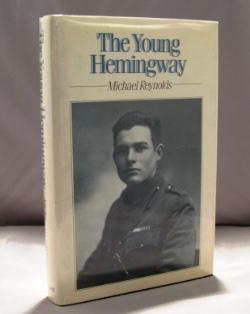 The Young Hemingway.: Hemingway, Ernest] Reynolds, Michael S.