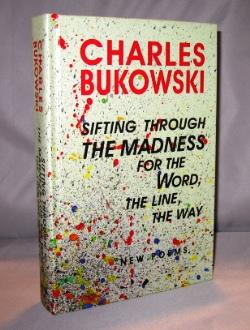 Sifting Through the Madness for the Word, the Line, the Way: New Poems.: Bukowski, Charles.