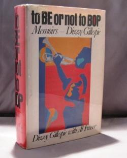 To Be or Not to Bop: Memoirs--Dizzy Gillespie.: Jazz Biography] Gillespie, Dizzy with Al Fraser.