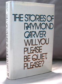 Will You Please Be quiet, Please? The Stories of Raymond Carver.: Carver, Raymond.