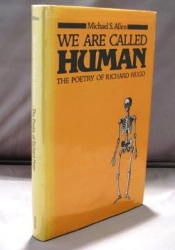 We Are Called Human: The Poetry of Richard Hugo.: Northwest Poet] Allen, Michael S.