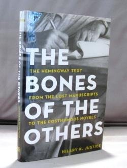 The Bones of the Others: The Hemingway Text from the Lost Manuscripts to the Posthumous Novels.: ...