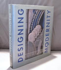 Designing Modernity: The Arts of Reform and Persuasion 1885-1945. Edited by Wendy Kaplan.: Modern ...