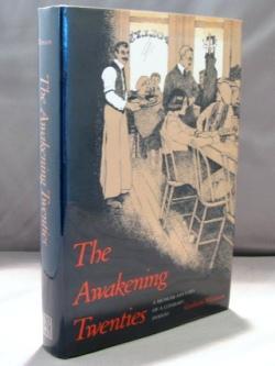 The Awakening Twenties: A Memoir-History of a Literary Period.: Literary History] Munson, Gorham.