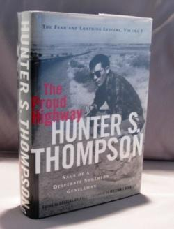 The Proud Highway. The Fear and Loathing Letters, Volume 1, 1955-1967.: Thompson, Hunter S.