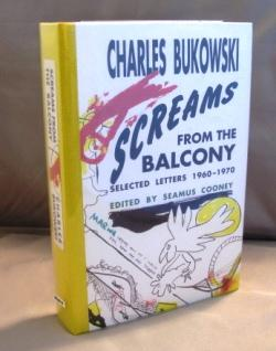 Screams From the Balcony: Selected Letters 1960-1970.: Bukowski, Charles.