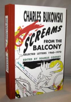 Screams From the Balcony. Selected Letters 1960-1970.: Bukowski, Charles.