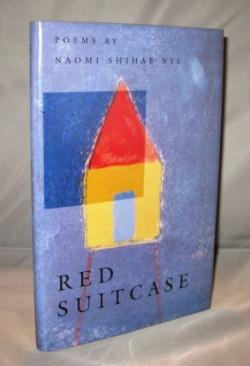 Red Suitcase: Poems.: Poetry] Nye, Naomi Shihab.