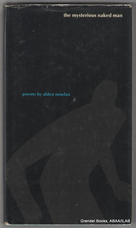 The Mysterious Naked Man: Poems.: NOWLAN, Alden.