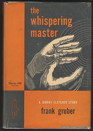 Whispering Master.: GRUBER, Frank.