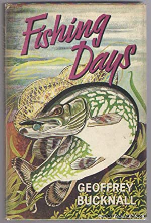 Fishing Days.: BUCKNALL, Geoffrey.
