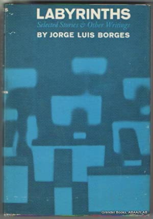 Labyrinths: Selected Stories & Other Writings.: BORGES, Jorge Luis.