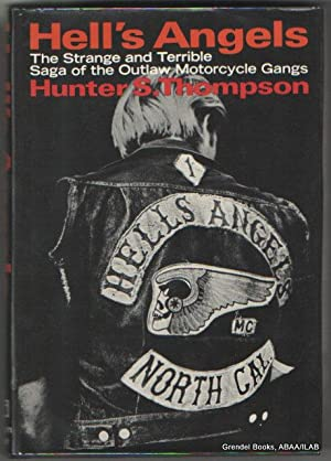 Hell's Angels: A Strange and Terrible Saga.: THOMPSON, Hunter S.
