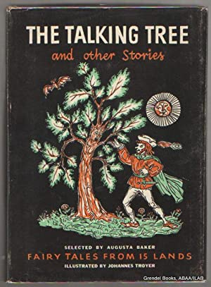 Talking Tree and Other Stories: Fairy Tales from 15 Lands.: BAKER, Augusta (selected by).