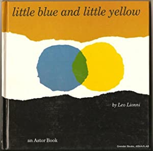 Little Blue and Little Yellow.: LIONNI, Leo.