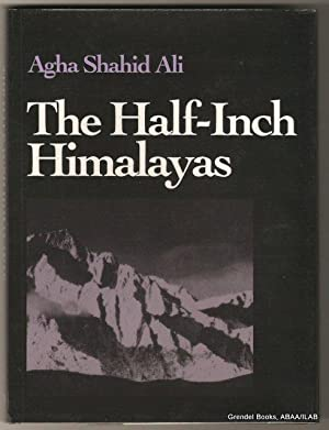 Half-Inch Himalayas.: ALI, Agha Shahid.