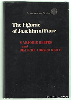 Figurae of Joachim of Fiore.: REEVES, Marjorie and HIRSCH-REICH, Beatrice.