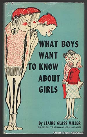 What Boys Want to Know About Girls.: MILLER, Claire Glass.