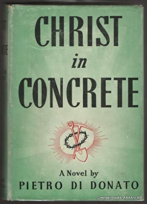 Christ in Concrete.: DI DONATO, Pietro.