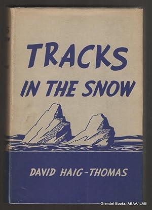 Tracks in the Snow.: HAIG-THOMAS, David.