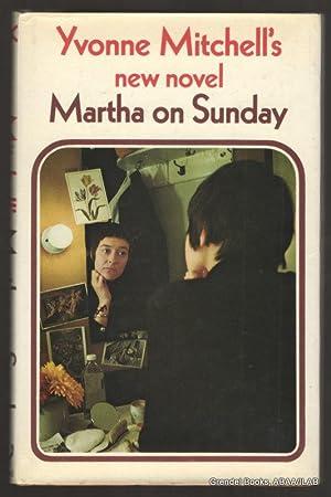 Martha on Sunday.: MITCHELL, Yvonne.