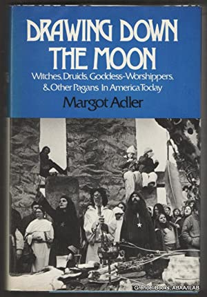Drawing Down the Moon: Witches, Druids, Goddess-Worshippers, and Other Pagans in America Today.: ...