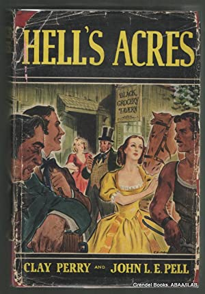 Hell's Acres: A Historical Novel of the Wild East in the '50's.: PERRY, Clay and ...