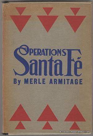Operations Santa Fe: Atchison Topeka & Santa Fe Railway System.: ARMITAGE, Merle.