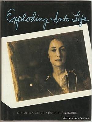 Exploding Into Life.: Eugene Richards) LYNCH, Dorothea.