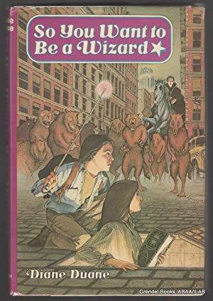 So You Want to Be a Wizard.: DUANE, Diane.