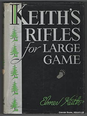 Keith's Rifles for Large Game.: KEITH, Elmer.