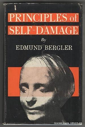 Principles of Self-Damage.: BERGLER, Edmund.