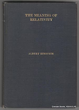The Meaning of Relativity: Four Lectures Delivered at Princeton University, May, 1921.