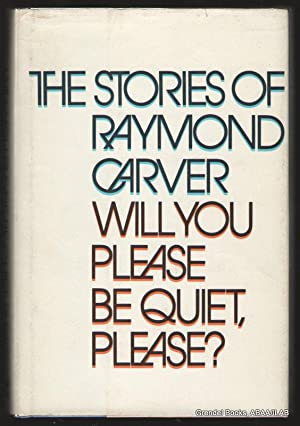 Will You Please Be Quiet, Please?: The: CARVER, Raymond.