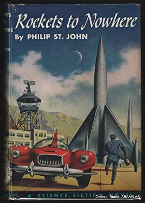 Rockets to Nowhere.: ST. JOHN, Philip