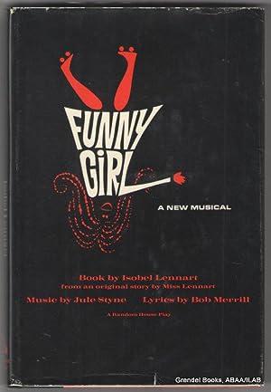 Funny Girl: A New Musical.: LENNART, Isobel.