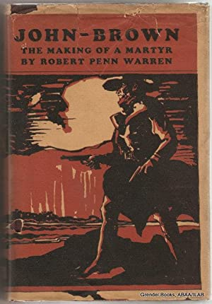 John Brown: The Making of a Martyr.: WARREN, Robert Penn.