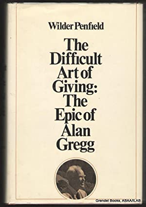 The Difficult Art of Giving: The Epic of Alan Gregg.