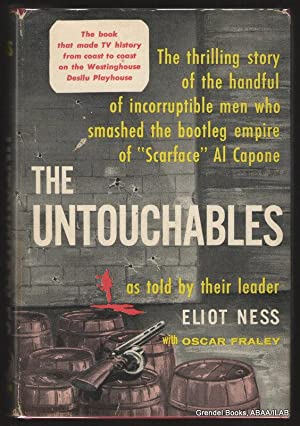 The Untouchables.: NESS, Eliot with