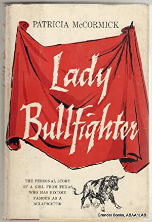 Lady Bullfighter: The Autobiography of the North American Matador.