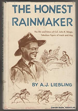 The Honest Rainmaker: The Life and Times of Colonel John R. Stingo.