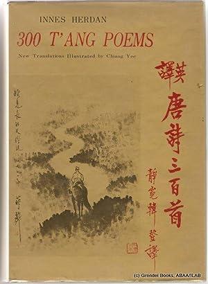 300 (Three Hundred) T'ang Poems.: HERDAN, Innes (translator).
