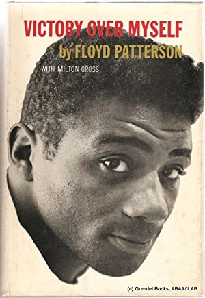 Victory Over Myself.: PATTERSON, Floyd with GROSS, Milton.
