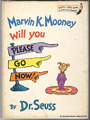 Marvin K. Mooney Will You Please Go: SEUSS, Dr. (Theodor