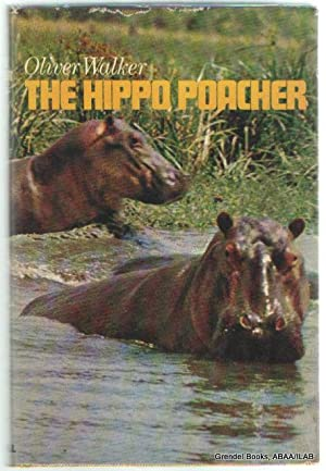 Hippo Poacher: In Talks with Domenic Dunn.: WALKER, Oliver.