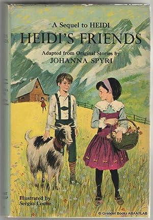 "Heidi's Friends: A Sequel to ""Heidi."": SPYRI, Johanna."