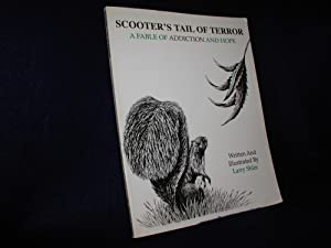 Scooter's Tail of Terror : A Fable of Addiction and Hope