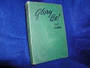 Glory Be!: Lambert, Janet
