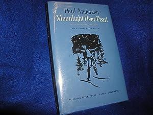 Moonlight Over Pearl: Ten Stories from Aspen: Andersen, Paul